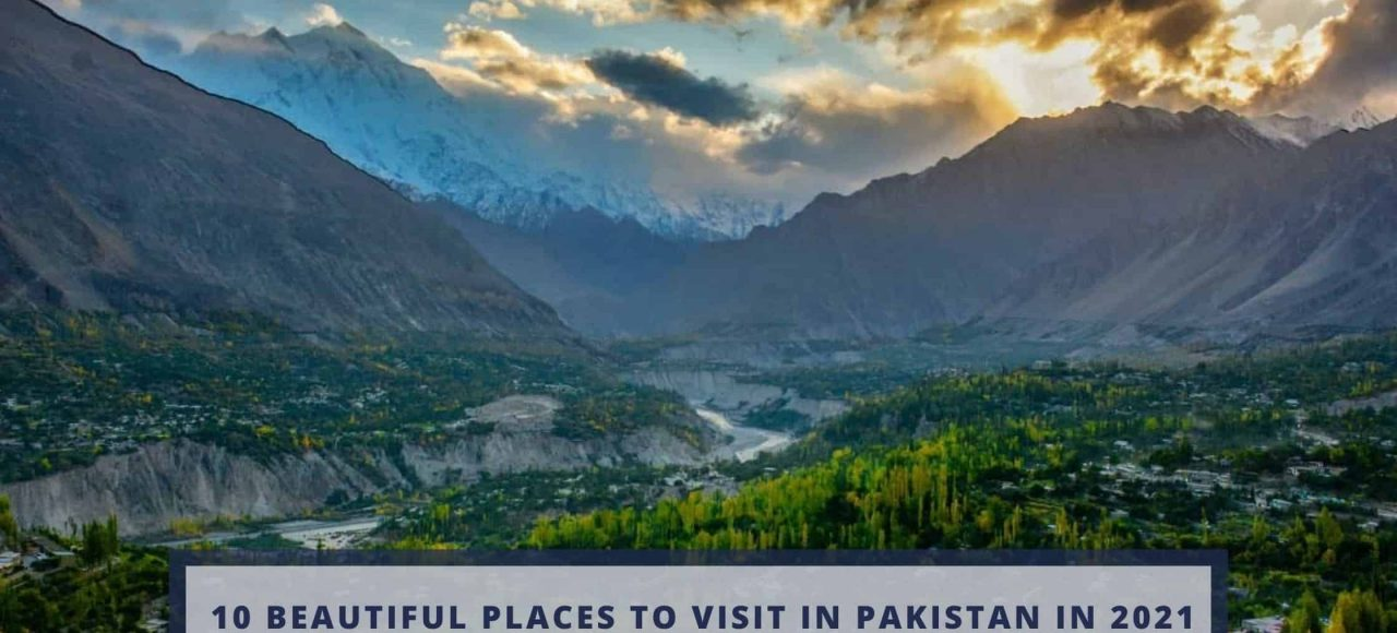 10 beautiful places to visit in Pakistan in 2021